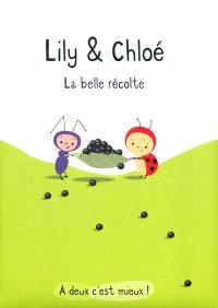 Lily & Chloé, La belle récolte