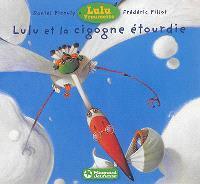Lulu Vroumette, Lulu et la cigogne étourdie