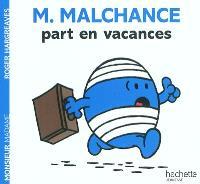 M. Malchance part en vacances