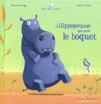 Mamie Poule raconte, L'hippopotame qui avait le hoquet