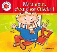 Mon nom, c'est c'est Olivier!