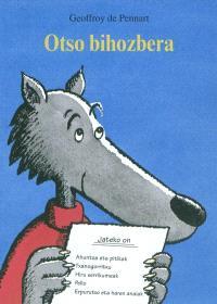 Otso bihozbera = Le loup sentimental