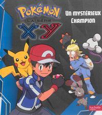 Pokémon : la série XY. Volume 4, Un mystérieux champion