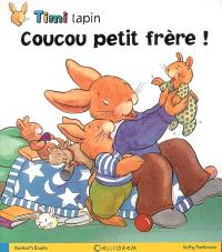 Timi Lapin. Volume 2006, Coucou petit frère !