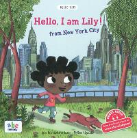 Hello, I am Lily ! : from New York City
