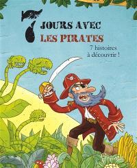 7 jours avec les pirates : 7 histoires à découvrir