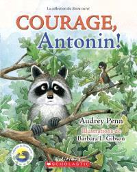 Courage, Antonin!