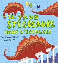 Il y a un stégosaure dans l'escalier
