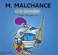M. Malchance et le chevalier