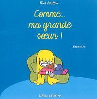 Moi Loulou : comme... ma grande soeur !