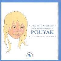 Pouyak : la petite fille eskimau qui jouait à la poupée tout le temps : un texte inédit