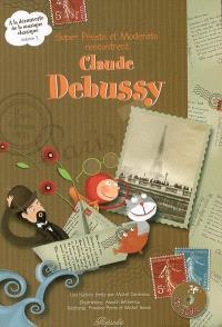 A la découverte de la musique classique. Volume 3, Super Presto et Moderato rencontrent Claude Debussy