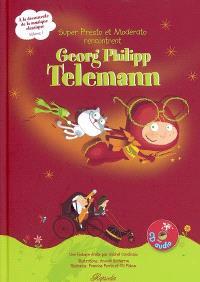 A la découverte de la musique classique. Volume 1, Super Presto et Moderato rencontrent Georg Philip Telemann