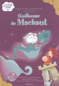 A la découverte de la musique classique. Volume 2, Super Presto et Moderato rencontrent Guillaume de Machaut