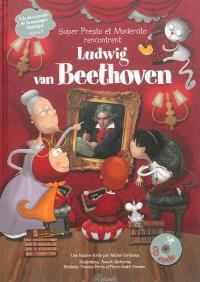 A la découverte de la musique classique. Volume 9, Super Presto et Moderato rencontrent Ludwig van Beethoven