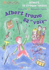 Albert le croque-notes. Volume 1, Albert trouve sa voix