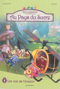 Au pays du sucre : la vraie vie des bonbons. Volume 5, Les rois de l'évasion