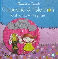 Capucine et Polochon. Volume 3, Capucine et Polochon font tomber la pluie