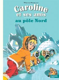 Caroline et ses amis, Caroline et ses amis au pôle Nord