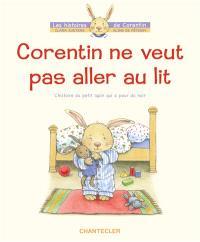 Corentin ne veut pas aller au lit : l'histoire du petit lapin qui a peur du noir