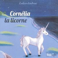 Cornélia la licorne