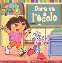 Dora va à l'école : Dora l'exploratrice