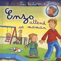 Les histoires d'Enzo. Volume 5, Enzo attend sa maman