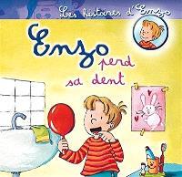 Les histoires d'Enzo. Volume 8, Enzo perd sa dent