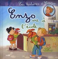 Les histoires d'Enzo. Volume 7, Enzo va à l'école
