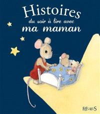 Histoires du soir à lire avec ma maman