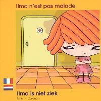 Ilma n'est pas malade = Ilma is niet ziek