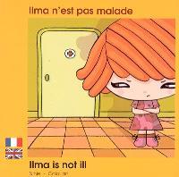Ilma n'est pas malade = Ilma is not ill
