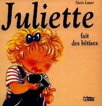 Juliette fait des bêtises