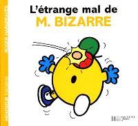 L'étrange mal de M. Bizarre