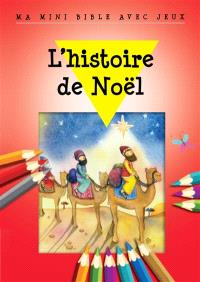 L'histoire de Noël : ma mini Bible avec jeux