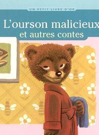 L'ourson malicieux : et autres contes