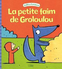 La petite faim de Groloulou