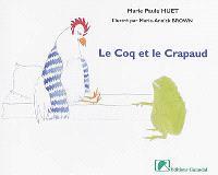 Le coq et le crapaud : adapté d'un conte africain