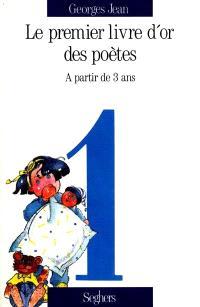 Le livre d'or des poètes. Volume 1, A partir de 3 ans
