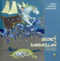 Le secret de Dardaillan, petit cheval de Camargue