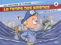 Les aventures de Ti'mouss. Volume 4, Le temps des sirènes