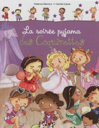 Les coquinettes. Volume 3, La soirée pyjama des coquinettes