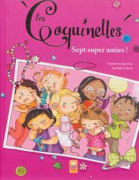 Les coquinettes. Volume 6, Sept super amies !