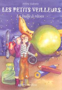 Les petits veilleurs, La bulle à rêves