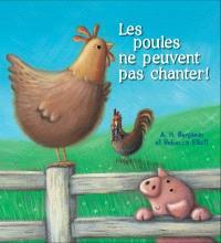 Les poules ne peuvent pas chanter !