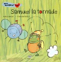 Mon meilleur ami, Samuel la tornade
