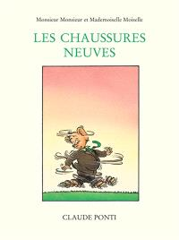 Monsieur Monsieur et Mademoiselle Moiselle. Volume 1999, Les chaussures neuves