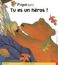 Papa Ours. Volume 2006, Tu es un héros !