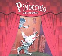 Pinocchio court toujours : conte musical librement adapté du roman de Carlo Collodi