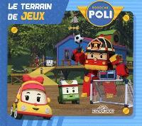 Robocar Poli, Le terrain de jeux